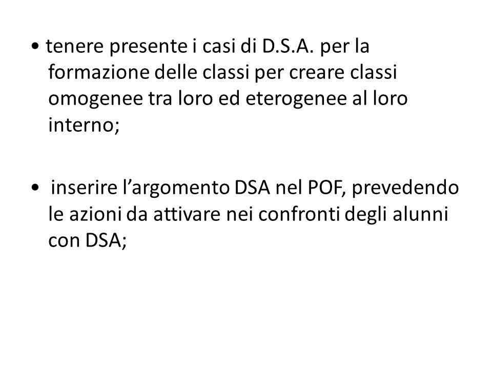 tenere presente i casi di D.S.A. per la formazione delle classi per creare classi omogenee tra loro ed eterogenee al loro interno; inserire l'argoment