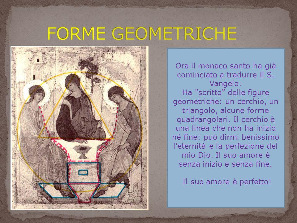 Ora il monaco santo ha già cominciato a tradurre il S. Vangelo. Ha