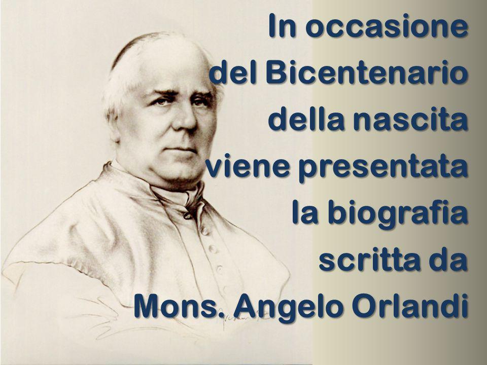 In occasione del Bicentenario della nascita viene presentata la biografia scritta da Mons.