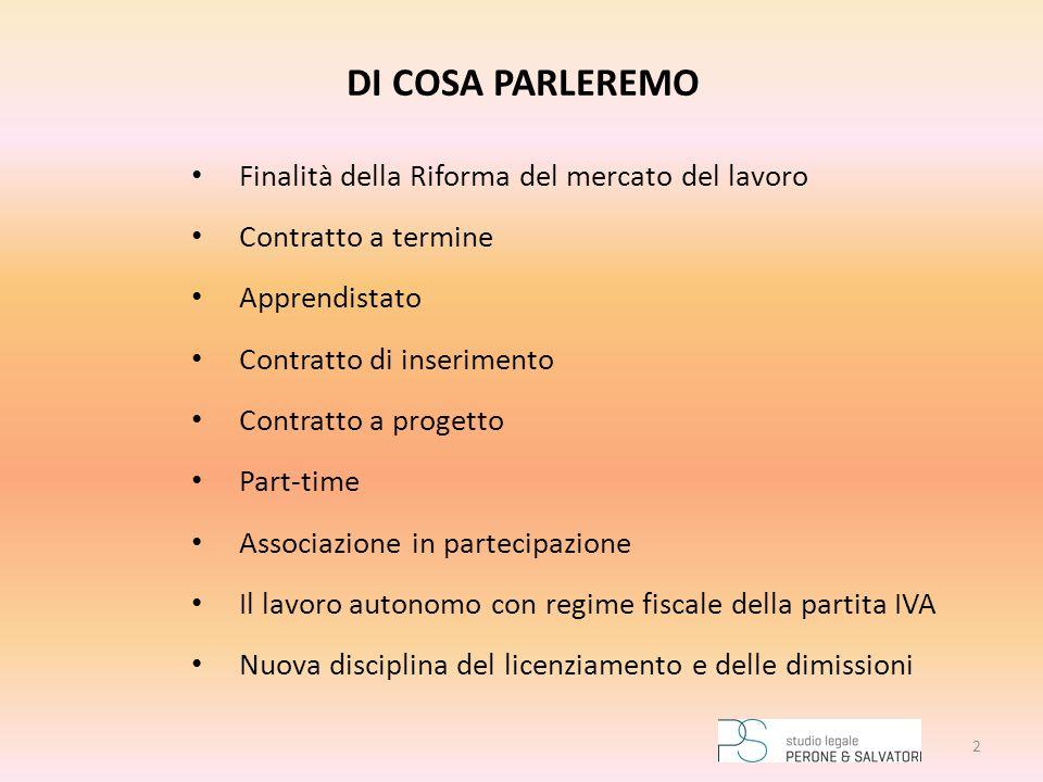 Finalità della riforma del lavoro Enfasi sul contratto di lavoro subordinato a tempo indeterminato quale forma comune del rapporto di lavoro (c.d.