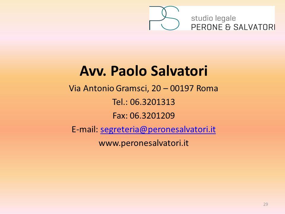 Avv. Paolo Salvatori Via Antonio Gramsci, 20 – 00197 Roma Tel.: 06.3201313 Fax: 06.3201209 E-mail: segreteria@peronesalvatori.itsegreteria@peronesalva