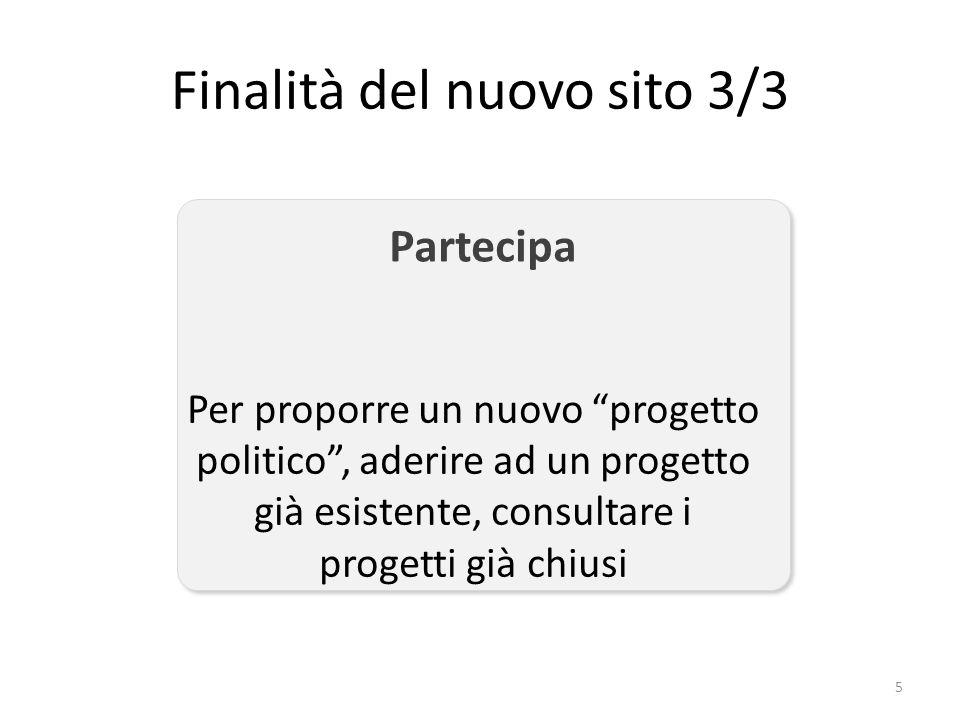 """Per proporre un nuovo """"progetto politico"""", aderire ad un progetto già esistente, consultare i progetti già chiusi Partecipa Finalità del nuovo sito 3/"""