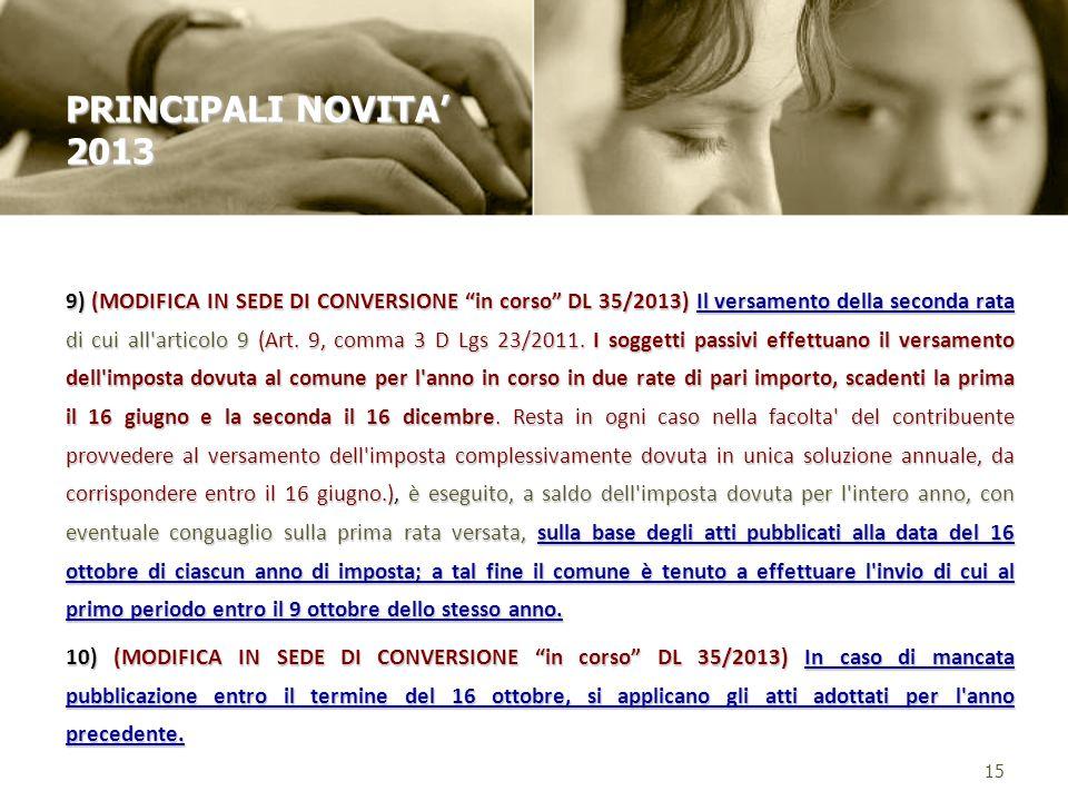 9) (MODIFICA IN SEDE DI CONVERSIONE in corso DL 35/2013) Il versamento della seconda rata di cui all articolo 9 (Art.
