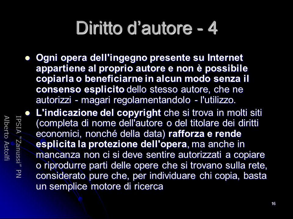 """IPSIA """"Zanussi"""" PNAlberto Astolfi 16 Diritto d'autore - 4 Ogni opera dell'ingegno presente su Internet appartiene al proprio autore e non è possibile"""
