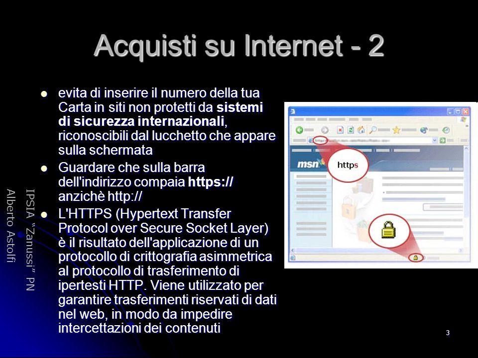 """IPSIA """"Zanussi"""" PNAlberto Astolfi 3 Acquisti su Internet - 2 evita di inserire il numero della tua Carta in siti non protetti da sistemi di sicurezza"""