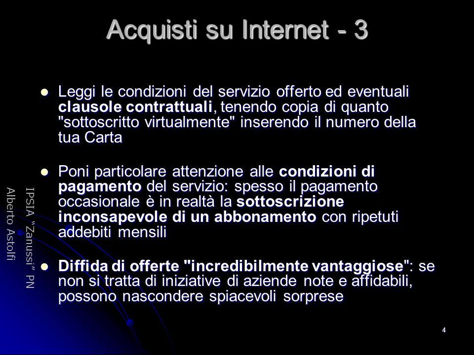 """IPSIA """"Zanussi"""" PNAlberto Astolfi 4 Acquisti su Internet - 3 Leggi le condizioni del servizio offerto ed eventuali clausole contrattuali, tenendo copi"""