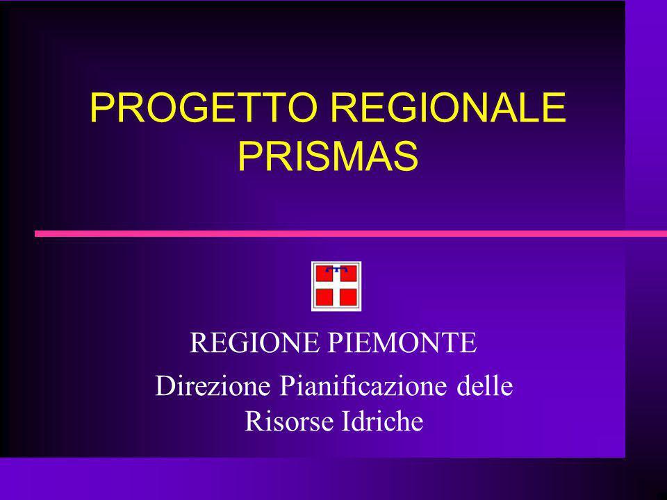PROGETTO REGIONALE PRISMAS REGIONE PIEMONTE Direzione Pianificazione delle Risorse Idriche