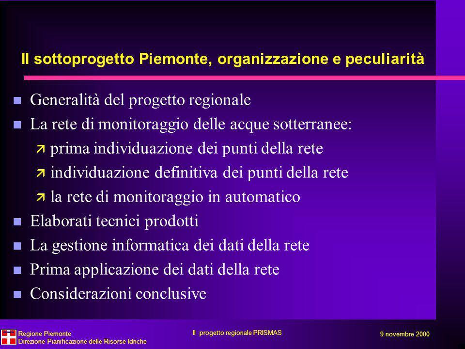 9 novembre 2000 Regione Piemonte Direzione Pianificazione delle Risorse Idriche Il progetto regionale PRISMAS
