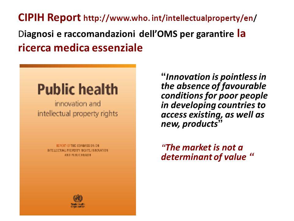 """CIPIH Report http://www.who. int/intellectualproperty/en/ Diagnosi e raccomandazioni dell'OMS per garantire la ricerca medica essenziale """" Innovation"""