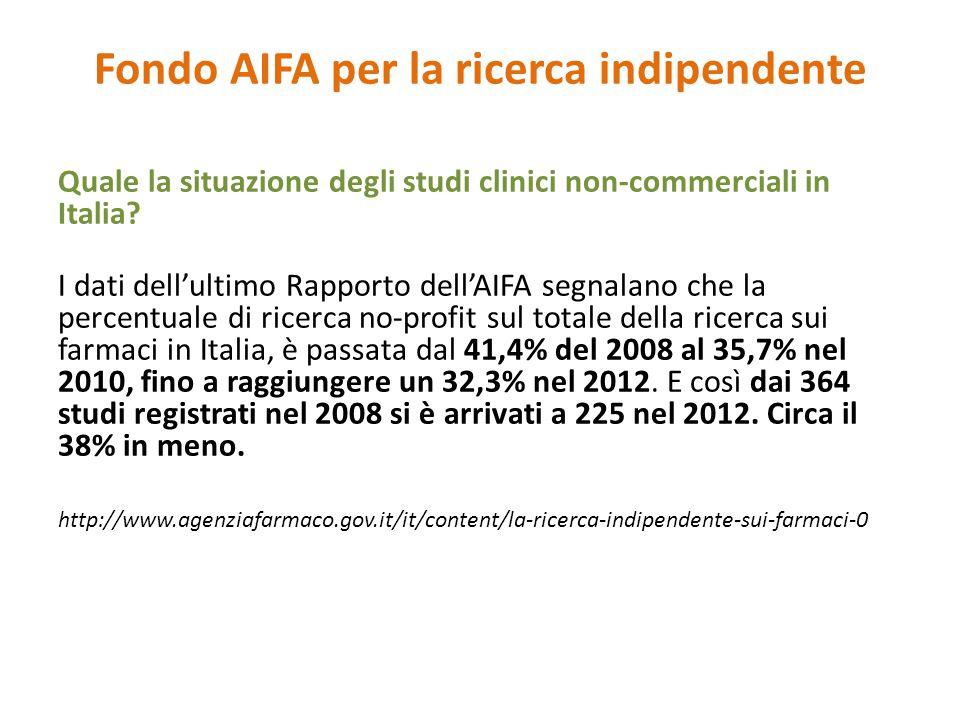 Fondo AIFA per la ricerca indipendente Quale la situazione degli studi clinici non-commerciali in Italia.