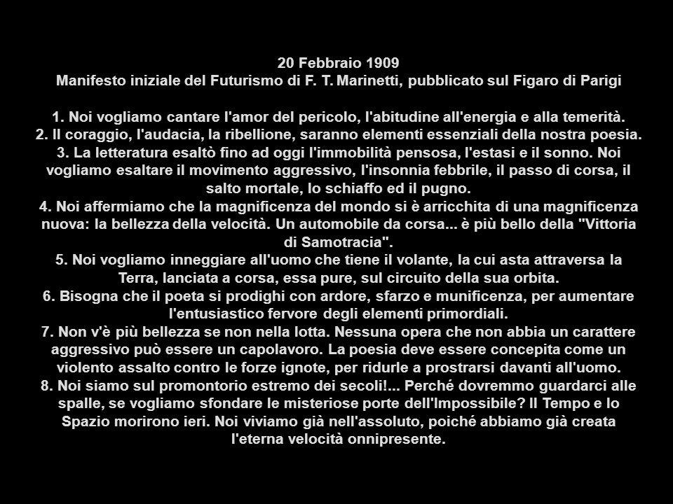 20 Febbraio 1909 Manifesto iniziale del Futurismo di F.