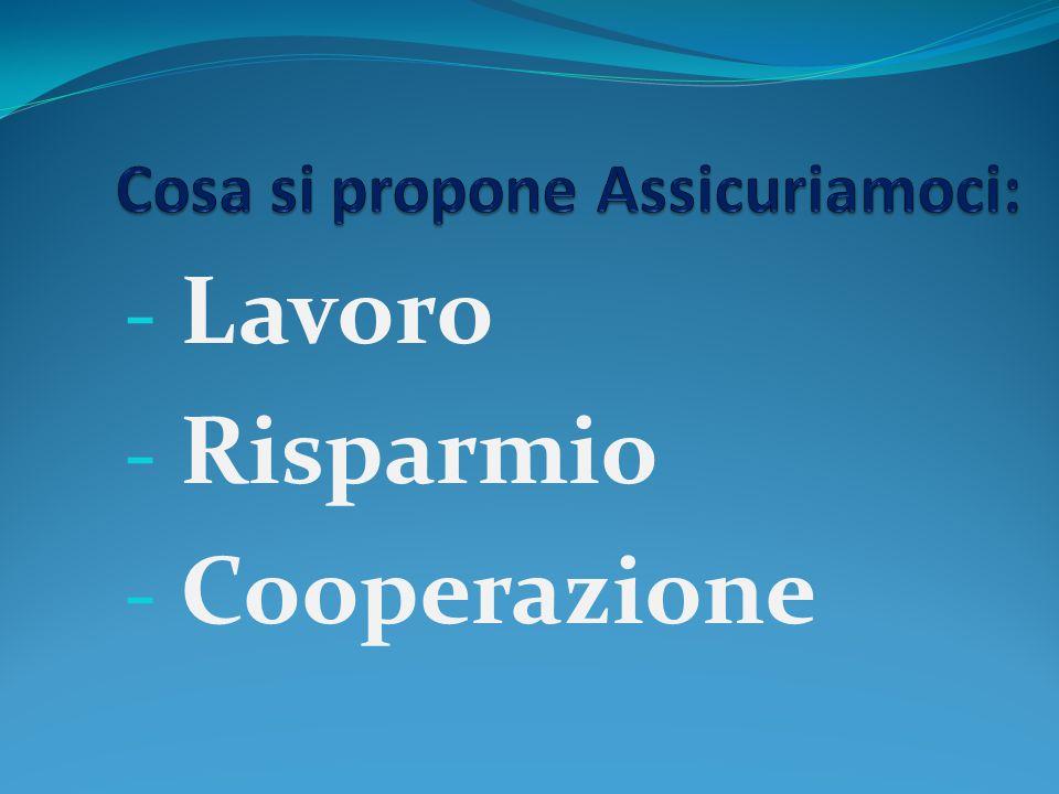 - Lavoro - Risparmio - Cooperazione