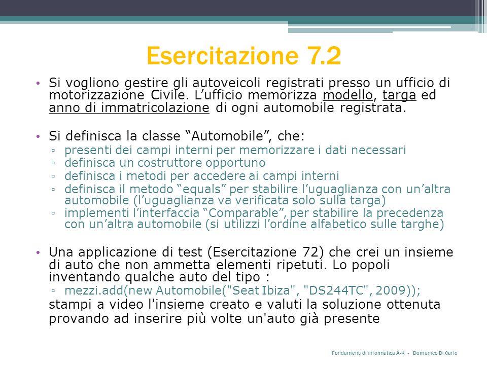 Esercitazione 7.2 Si vogliono gestire gli autoveicoli registrati presso un ufficio di motorizzazione Civile.