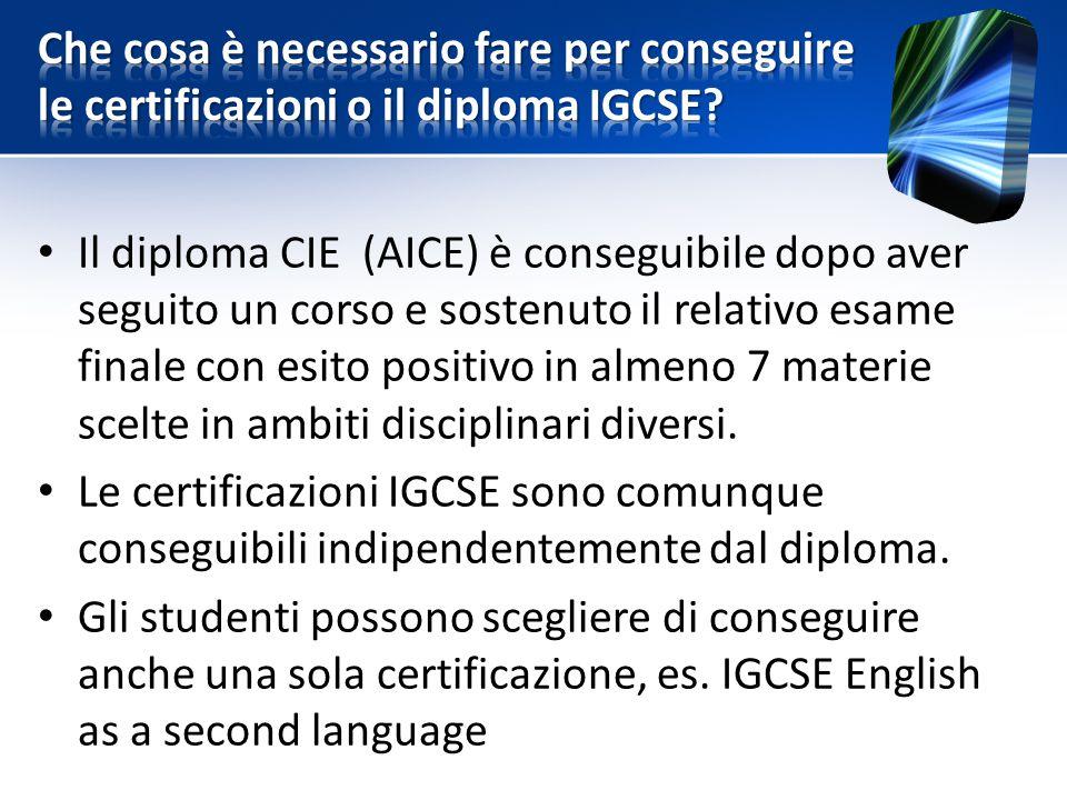 Il diploma CIE (AICE) è conseguibile dopo aver seguito un corso e sostenuto il relativo esame finale con esito positivo in almeno 7 materie scelte in