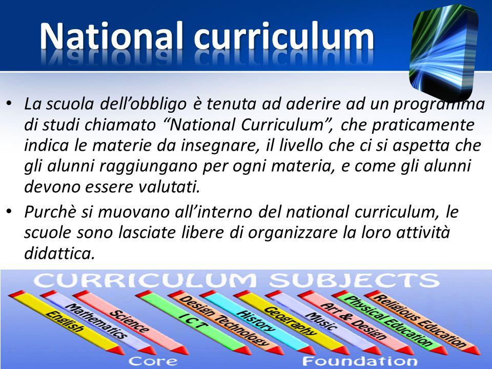 """La scuola dell'obbligo è tenuta ad aderire ad un programma di studi chiamato """"National Curriculum"""", che praticamente indica le materie da insegnare, i"""