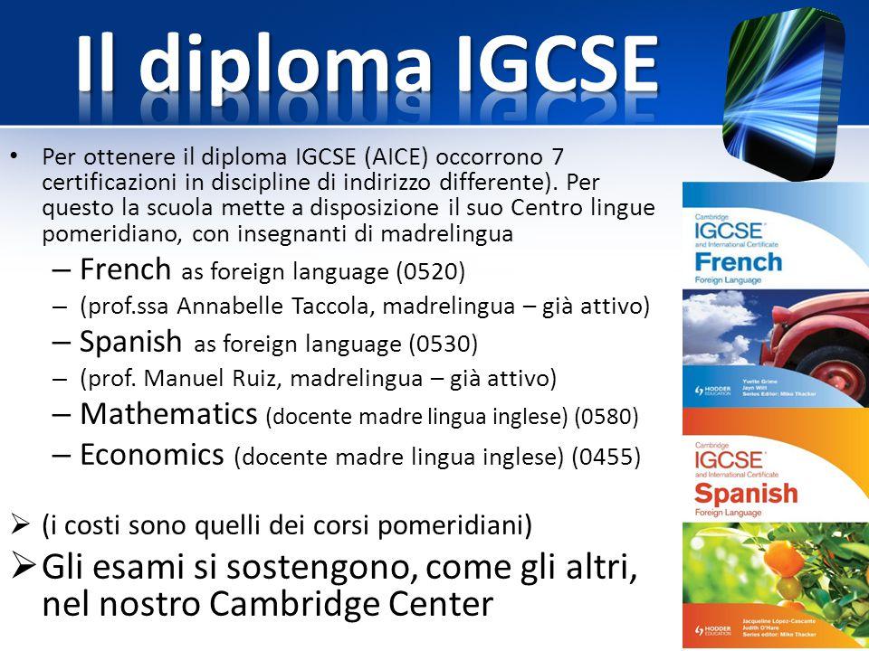 Per ottenere il diploma IGCSE (AICE) occorrono 7 certificazioni in discipline di indirizzo differente). Per questo la scuola mette a disposizione il s