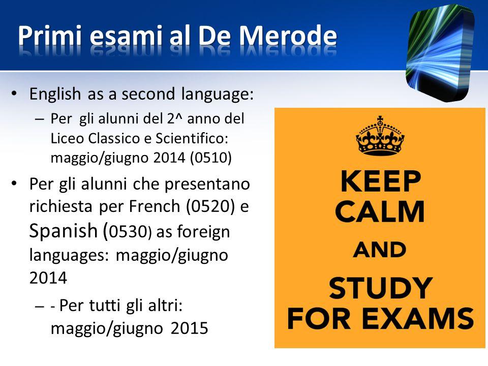 English as a second language: – Per gli alunni del 2^ anno del Liceo Classico e Scientifico: maggio/giugno 2014 (0510) Per gli alunni che presentano r