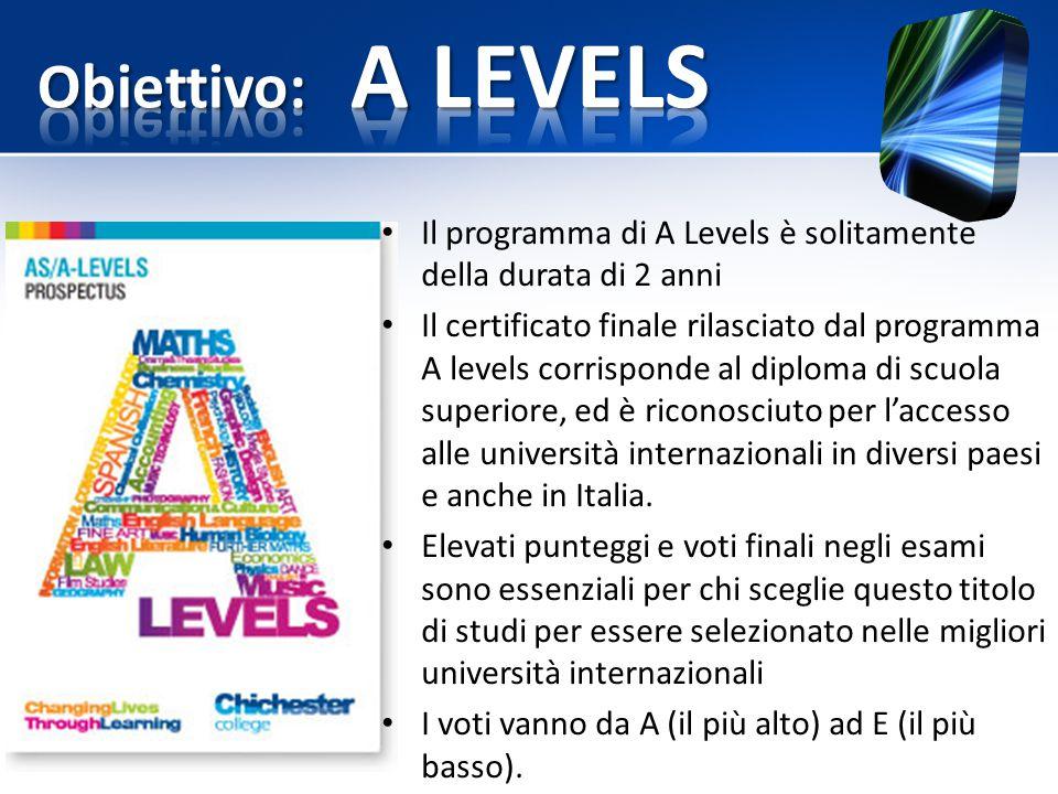 Il programma di A Levels è solitamente della durata di 2 anni Il certificato finale rilasciato dal programma A levels corrisponde al diploma di scuola