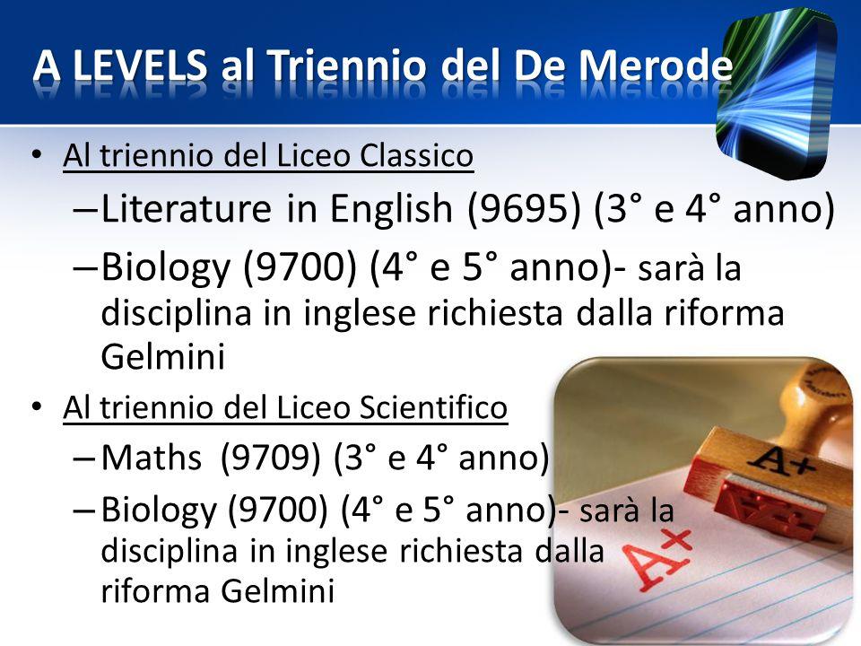 Al triennio del Liceo Classico – Literature in English (9695) (3° e 4° anno) – Biology (9700) (4° e 5° anno)- sarà la disciplina in inglese richiesta