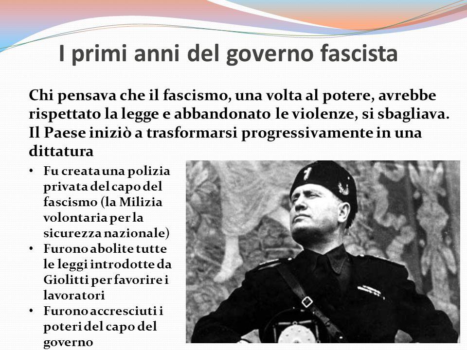I primi anni del governo fascista Chi pensava che il fascismo, una volta al potere, avrebbe rispettato la legge e abbandonato le violenze, si sbagliava.