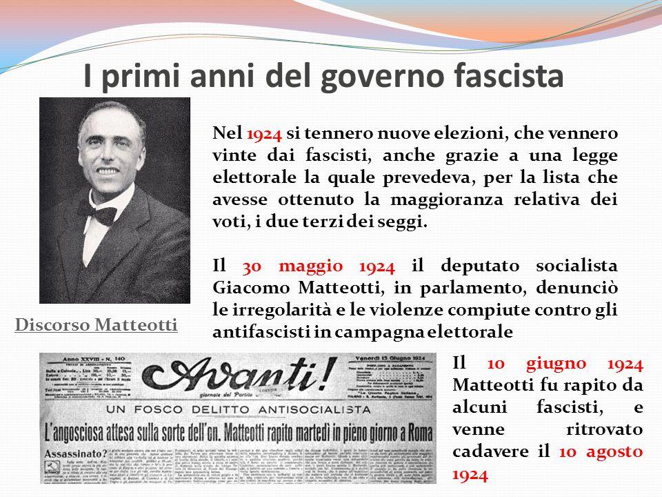 I primi anni del governo fascista Nel 1924 si tennero nuove elezioni, che vennero vinte dai fascisti, anche grazie a una legge elettorale la quale prevedeva, per la lista che avesse ottenuto la maggioranza relativa dei voti, i due terzi dei seggi.