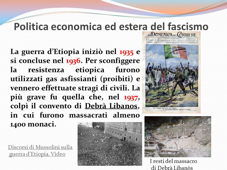 Politica economica ed estera del fascismo La guerra d'Etiopia iniziò nel 1935 e si concluse nel 1936.