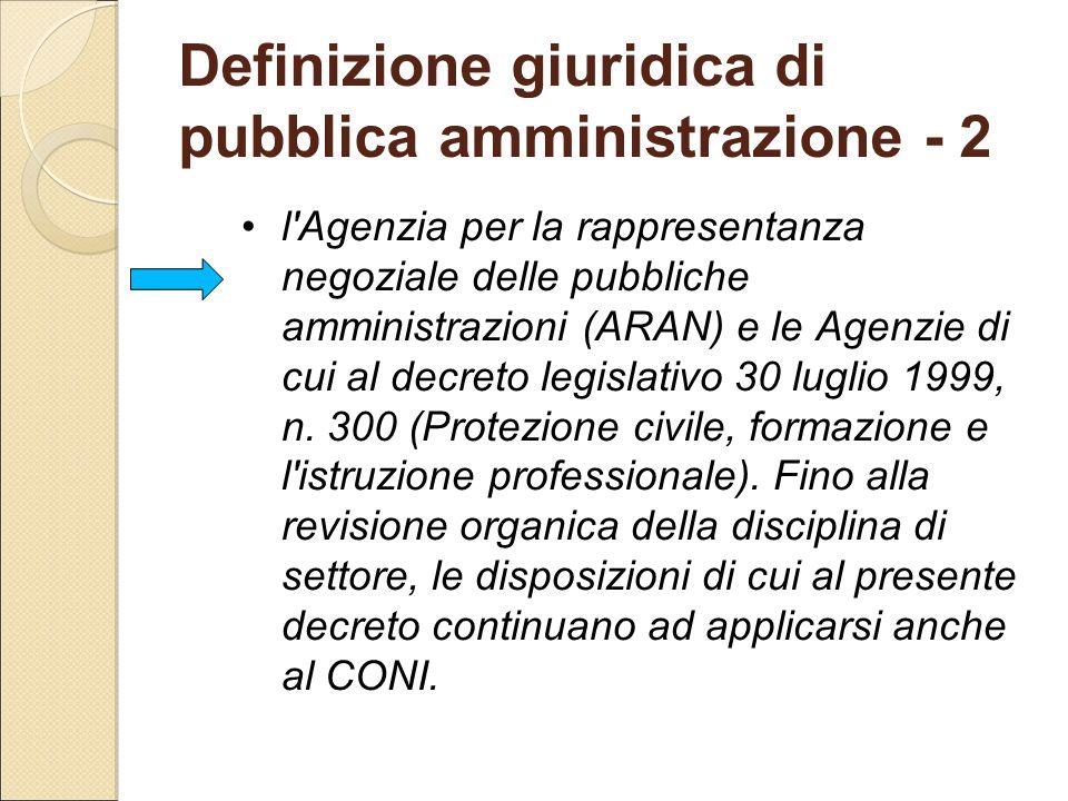 Definizione giuridica di pubblica amministrazione - 2 l'Agenzia per la rappresentanza negoziale delle pubbliche amministrazioni (ARAN) e le Agenzie di
