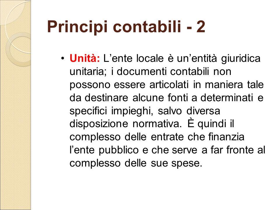 Principi contabili - 2 Unità: L'ente locale è un'entità giuridica unitaria; i documenti contabili non possono essere articolati in maniera tale da des