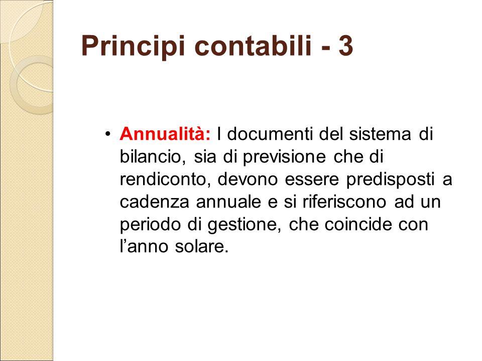 Principi contabili - 3 Annualità: I documenti del sistema di bilancio, sia di previsione che di rendiconto, devono essere predisposti a cadenza annual