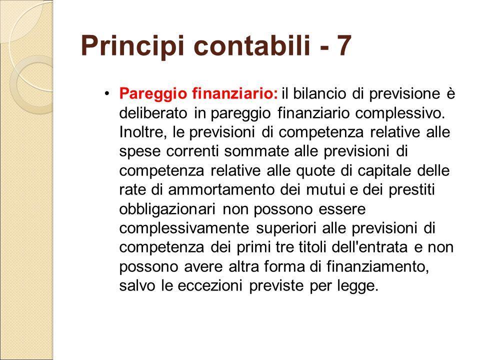 Principi contabili - 7 Pareggio finanziario: il bilancio di previsione è deliberato in pareggio finanziario complessivo. Inoltre, le previsioni di com