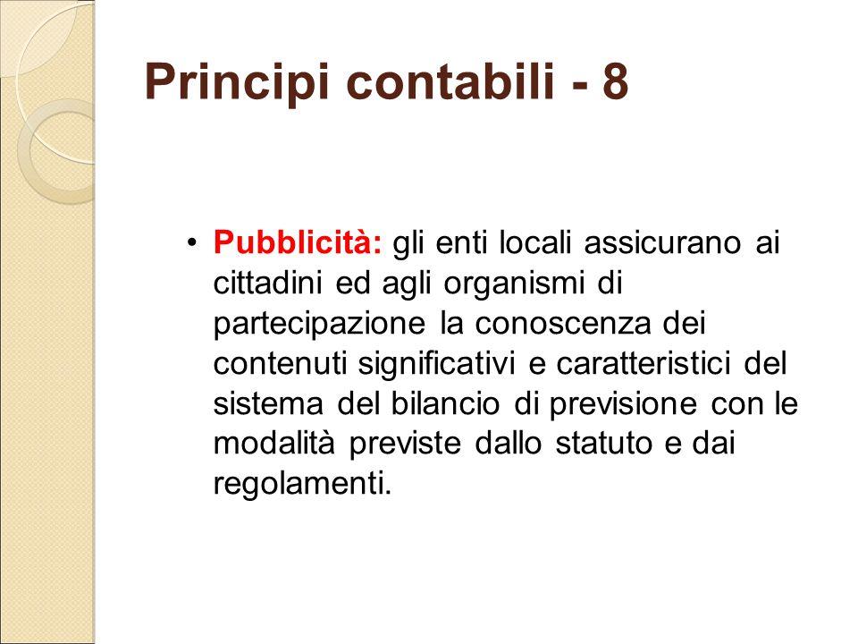 Principi contabili - 8 Pubblicità: gli enti locali assicurano ai cittadini ed agli organismi di partecipazione la conoscenza dei contenuti significati