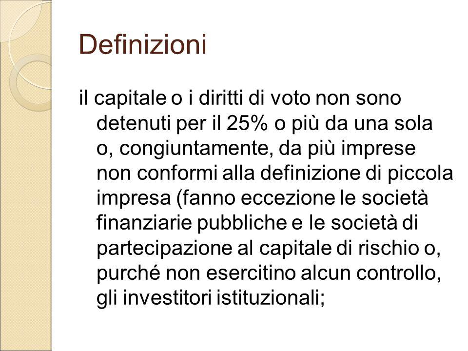 Definizioni il capitale o i diritti di voto non sono detenuti per il 25% o più da una sola o, congiuntamente, da più imprese non conformi alla definiz
