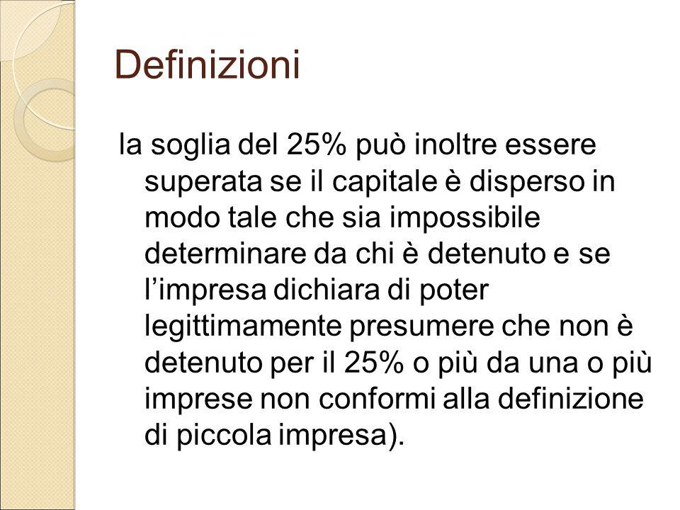 Definizioni la soglia del 25% può inoltre essere superata se il capitale è disperso in modo tale che sia impossibile determinare da chi è detenuto e s