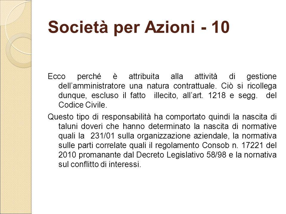 Società per Azioni - 10 Ecco perché è attribuita alla attività di gestione dell'amministratore una natura contrattuale. Ciò si ricollega dunque, esclu