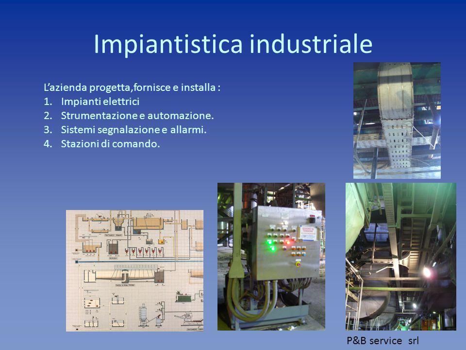 Impiantistica industriale L'azienda progetta e fornisce strutture meccaniche come Fuel Gas Skid e per strumentazione da campo destinate a raffinerie e petrolchimici.