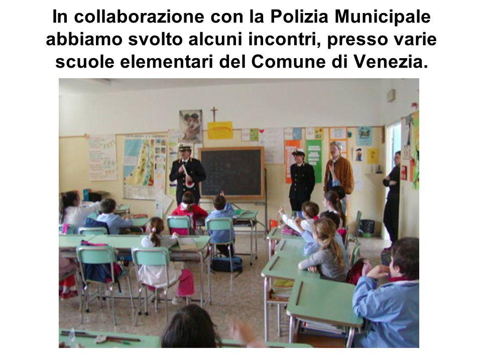 In collaborazione con la Polizia Municipale abbiamo svolto alcuni incontri, presso varie scuole elementari del Comune di Venezia.