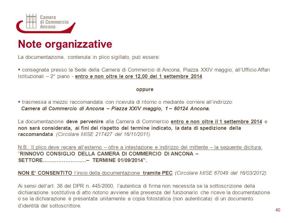 Note organizzative La documentazione, contenuta in plico sigillato, può essere:  consegnata presso la Sede della Camera di Commercio di Ancona, Piazz