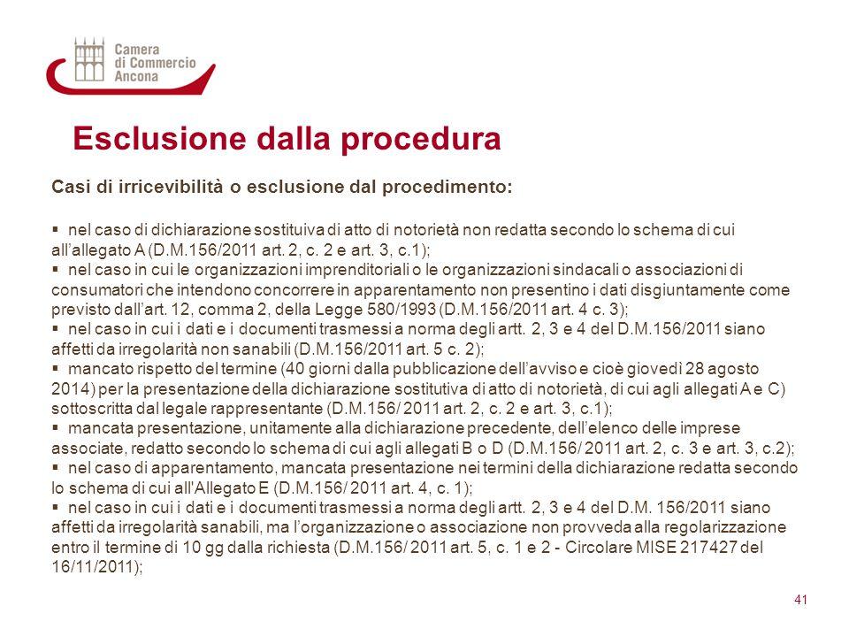 Esclusione dalla procedura Casi di irricevibilità o esclusione dal procedimento:  nel caso di dichiarazione sostituiva di atto di notorietà non redat