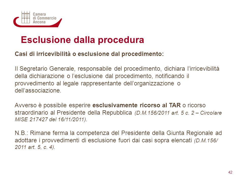 Esclusione dalla procedura Casi di irricevibilità o esclusione dal procedimento: Il Segretario Generale, responsabile del procedimento, dichiara l'irr