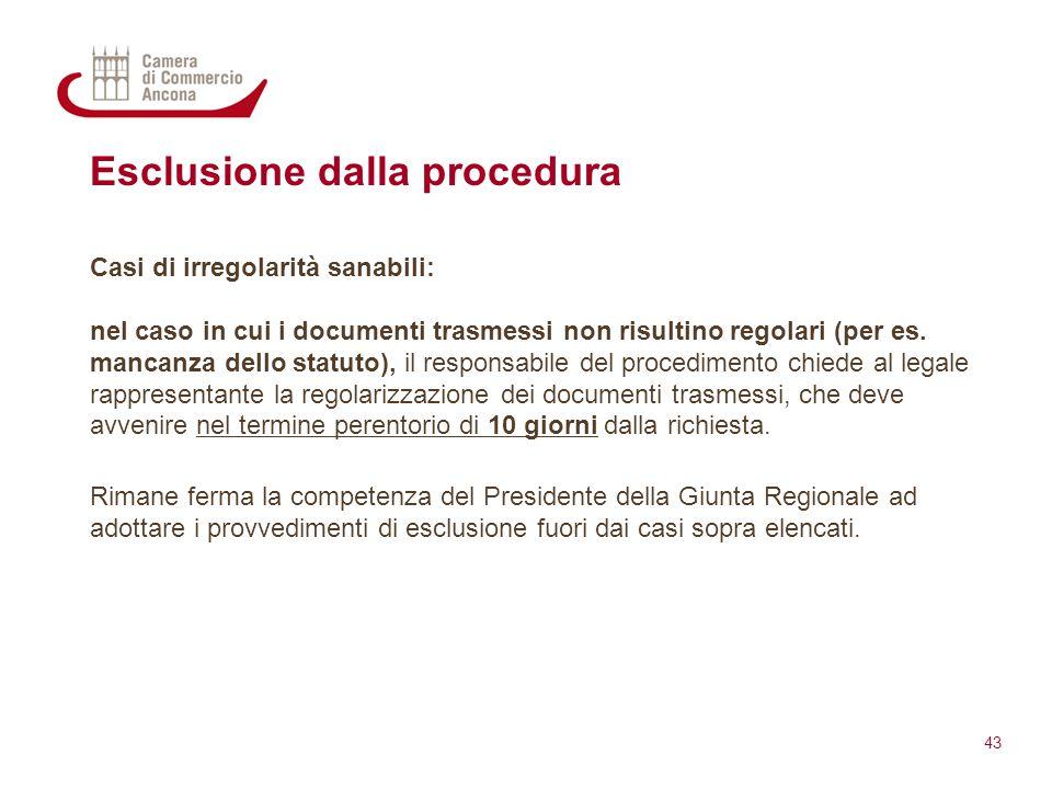 Esclusione dalla procedura Casi di irregolarità sanabili: nel caso in cui i documenti trasmessi non risultino regolari (per es. mancanza dello statuto