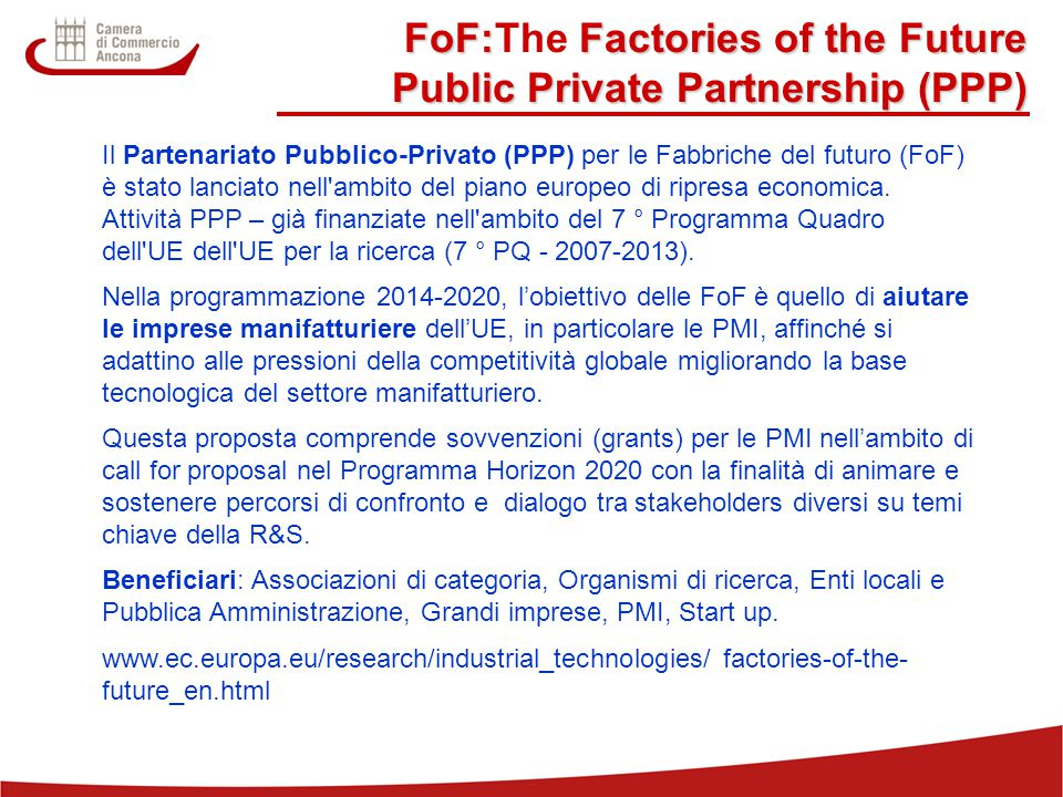 21 FoF: Factories of the Future Public Private Partnership (PPP) FoF:The Factories of the Future Public Private Partnership (PPP) Il Partenariato Pubb