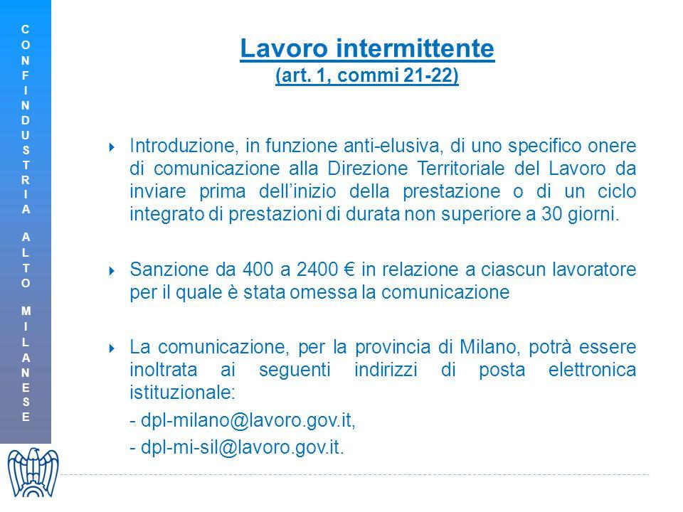 Lavoro intermittente (art. 1, commi 21-22)  Introduzione, in funzione anti-elusiva, di uno specifico onere di comunicazione alla Direzione Territoria