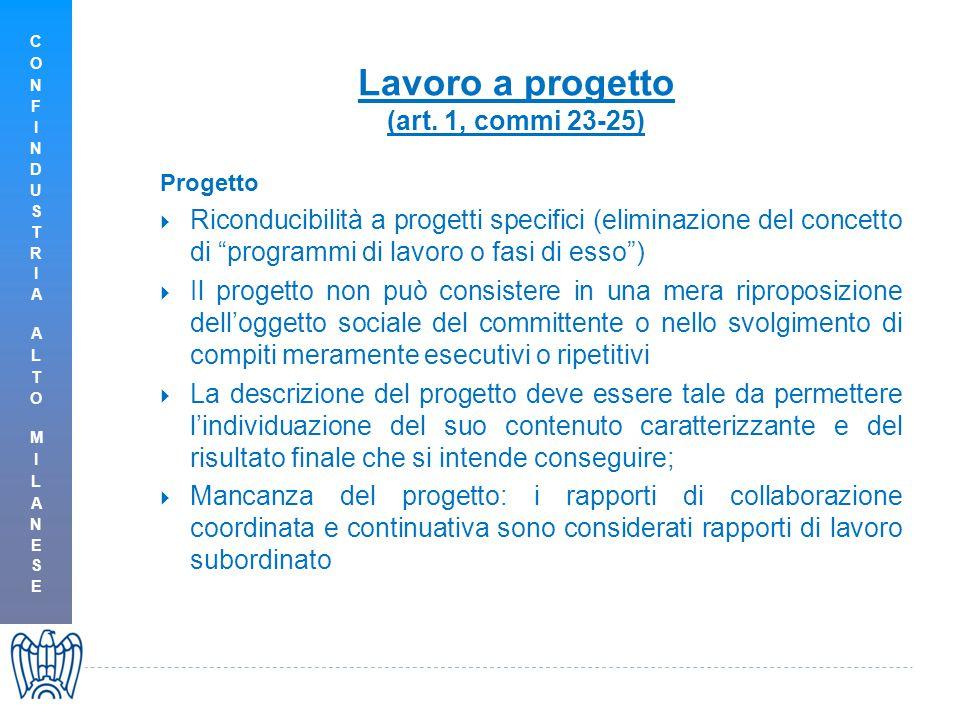 """Lavoro a progetto (art. 1, commi 23-25) Progetto  Riconducibilità a progetti specifici (eliminazione del concetto di """"programmi di lavoro o fasi di e"""