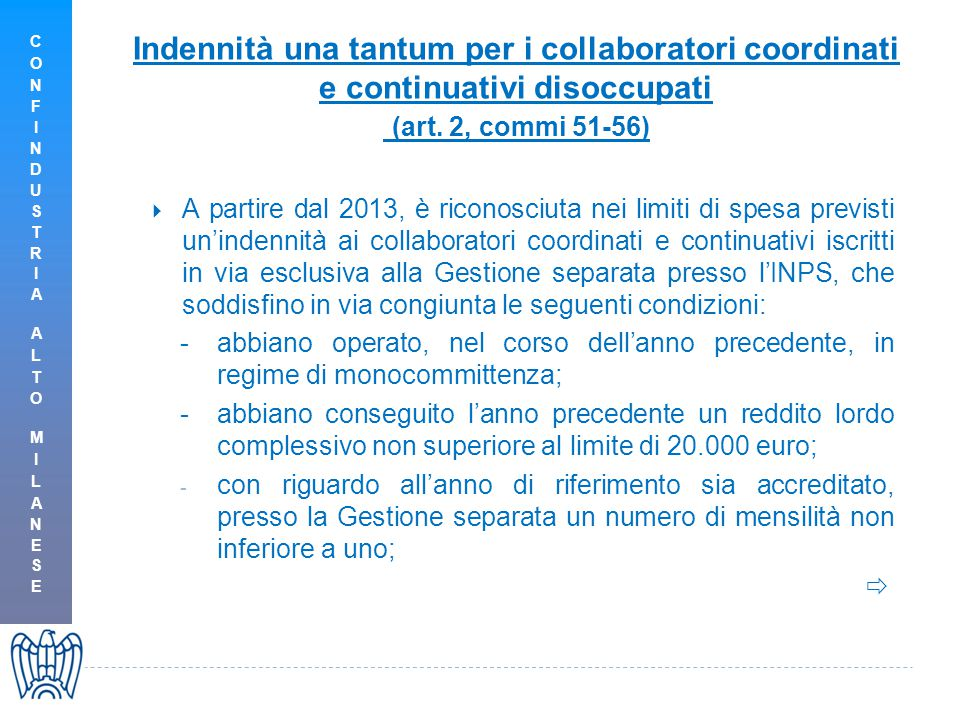 Indennità una tantum per i collaboratori coordinati e continuativi disoccupati (art. 2, commi 51-56)  A partire dal 2013, è riconosciuta nei limiti d
