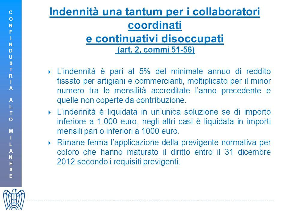 Indennità una tantum per i collaboratori coordinati e continuativi disoccupati (art. 2, commi 51-56)  L'indennità è pari al 5% del minimale annuo di