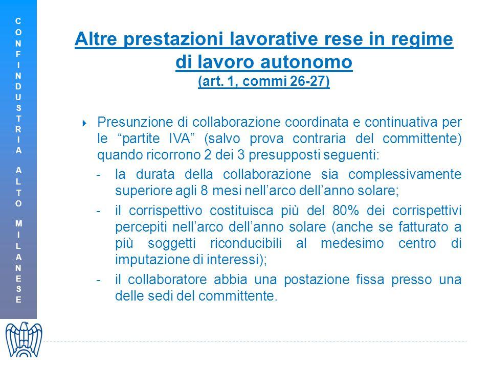 Altre prestazioni lavorative rese in regime di lavoro autonomo (art. 1, commi 26-27)  Presunzione di collaborazione coordinata e continuativa per le