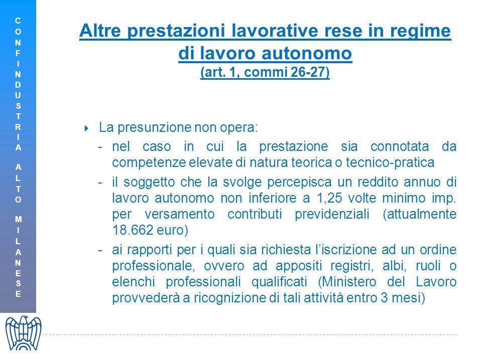 Altre prestazioni lavorative rese in regime di lavoro autonomo (art. 1, commi 26-27)  La presunzione non opera: -nel caso in cui la prestazione sia c