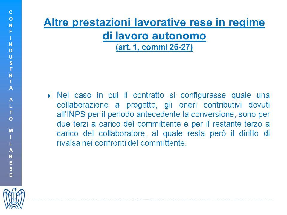 Altre prestazioni lavorative rese in regime di lavoro autonomo (art. 1, commi 26-27)  Nel caso in cui il contratto si configurasse quale una collabor