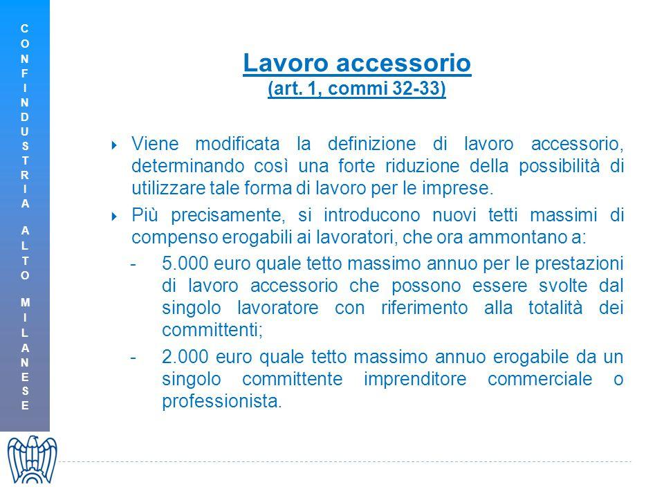 Lavoro accessorio (art. 1, commi 32-33)  Viene modificata la definizione di lavoro accessorio, determinando così una forte riduzione della possibilit