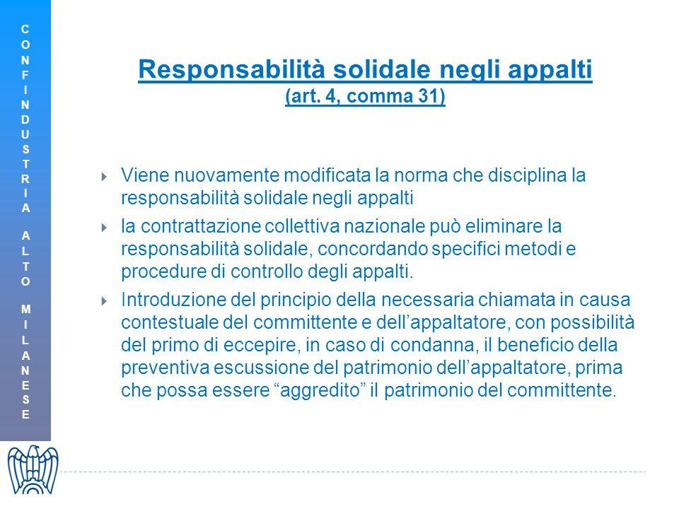  Viene nuovamente modificata la norma che disciplina la responsabilità solidale negli appalti  la contrattazione collettiva nazionale può eliminare la responsabilità solidale, concordando specifici metodi e procedure di controllo degli appalti.
